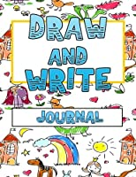 Draw And Write Journal: Creative Writing Drawing Journal For Kids (Half Page Lined Paper With Drawing Space)(8.5 x 11 Notebook)(V9)