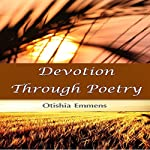 Devotion Through Poetry | Otishia Emmens