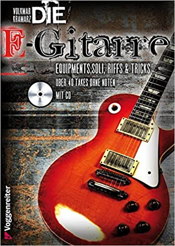 Die E- Gitarre. Mit CD. Equipments, Soli, Riffs und Tricks.: Volkmar ...