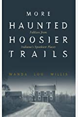 More Haunted Hoosier Trails: Folklore from Indiana's Spookiest Places Hardcover