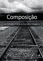 Composição: De Simples Fotos A Grandes Imagens