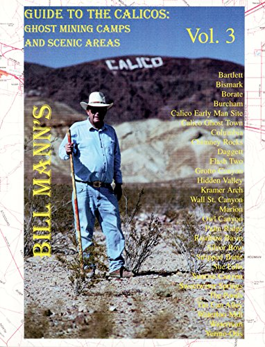 - Bill Mann's Guide to the Calicos: Ghost Mining Camps and Scenic Areas, Vol 3