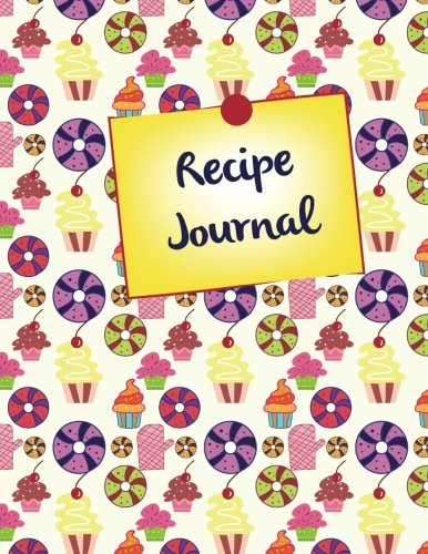 Recipe Journal: Blank Cookbook to Write in Recipes & Notes - Great Gift for Cooking Lovers and Chefs (Large 8.5'' x 11'' Recipe Book Organizer) (Volume 3) by Foodie Notebooks