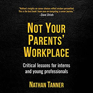 Not Your Parents' Workplace Audiobook