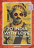To India with Love: From New York to Mumbai by Waris Ahluwalia (2009-10-26)