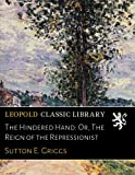 img - for The Hindered Hand: Or, The Reign of the Repressionist book / textbook / text book