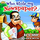 """Children's book: WHO STOLE MY NEWSPAPER?:Kids Book:Bedtime story-values-beginner readers-Funny Humor-Rhymes-Early learning-read along-story picture book-kid ... (""""UNCLE JAKE""""- funny & values Book 1)"""