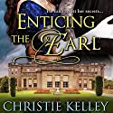 Enticing the Earl Audiobook by Christie Kelley Narrated by Priscilla Carson