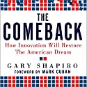 The Comeback: How Innovation Will Restore the American Dream Audiobook by Gary Shapiro Narrated by Jack Roberts