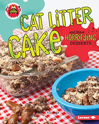 Cat Litter Cake and Other Horrifying Desserts (Little Kitchen of Horrors)]()
