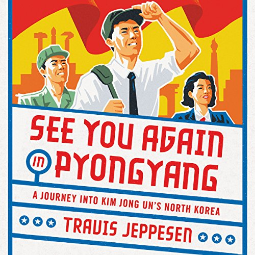 See You Again in Pyongyang by Hachette Audio
