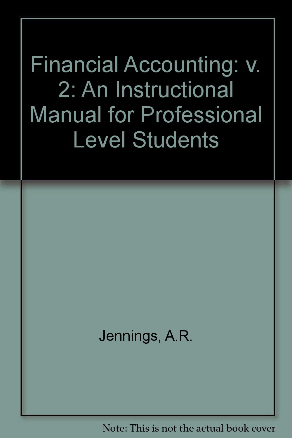 Financial Accounting: An Instructional Manual for Professional Level  Students: v. 2: A.R. Jennings: 9780905435695: Amazon.com: Books