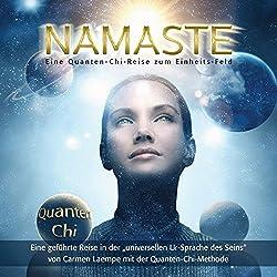 Namaste: Eine Quanten-Chi-Reise zum Einheits-Feld