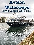 Avalon Waterways River Cruise Ship Tour