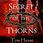 Secret of the Thorns: Donavan Chronicles, Book 1 | Tom Haase