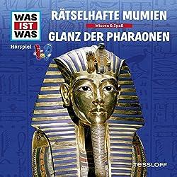 Rätselhafte Mumien / Glanz der Pharaonen (Was ist Was 10)