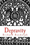 Depravity, Richard Randolph, 1463573464