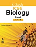 S Chand's ICSE Biology Book II for Class 10 (2019 Exam)