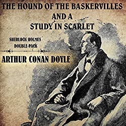 The Hound of the Baskervilles and A Study in Scarlet