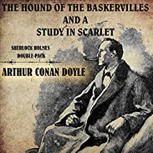 The Hound of the Baskervilles and A Study in Scarlet: Sherlock Holmes Double-Pack | Livre audio Auteur(s) : Arthur Conan Doyle Narrateur(s) : Keith Higinbotham