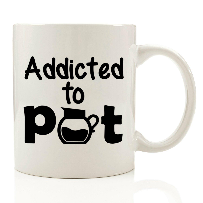 Amazoncom Addicted To Pot Funny Coffee Mug 11 Oz