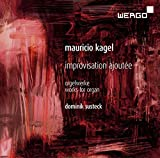 Kagel:Improvisation Ajoutee [Dominik Susteck] [WERGO; WER 73452] by Dominik Susteck