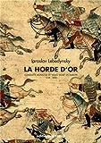 """La Horde d'Or : Conquête mongole et """"joug tatar"""" en Europe 1236-1502"""
