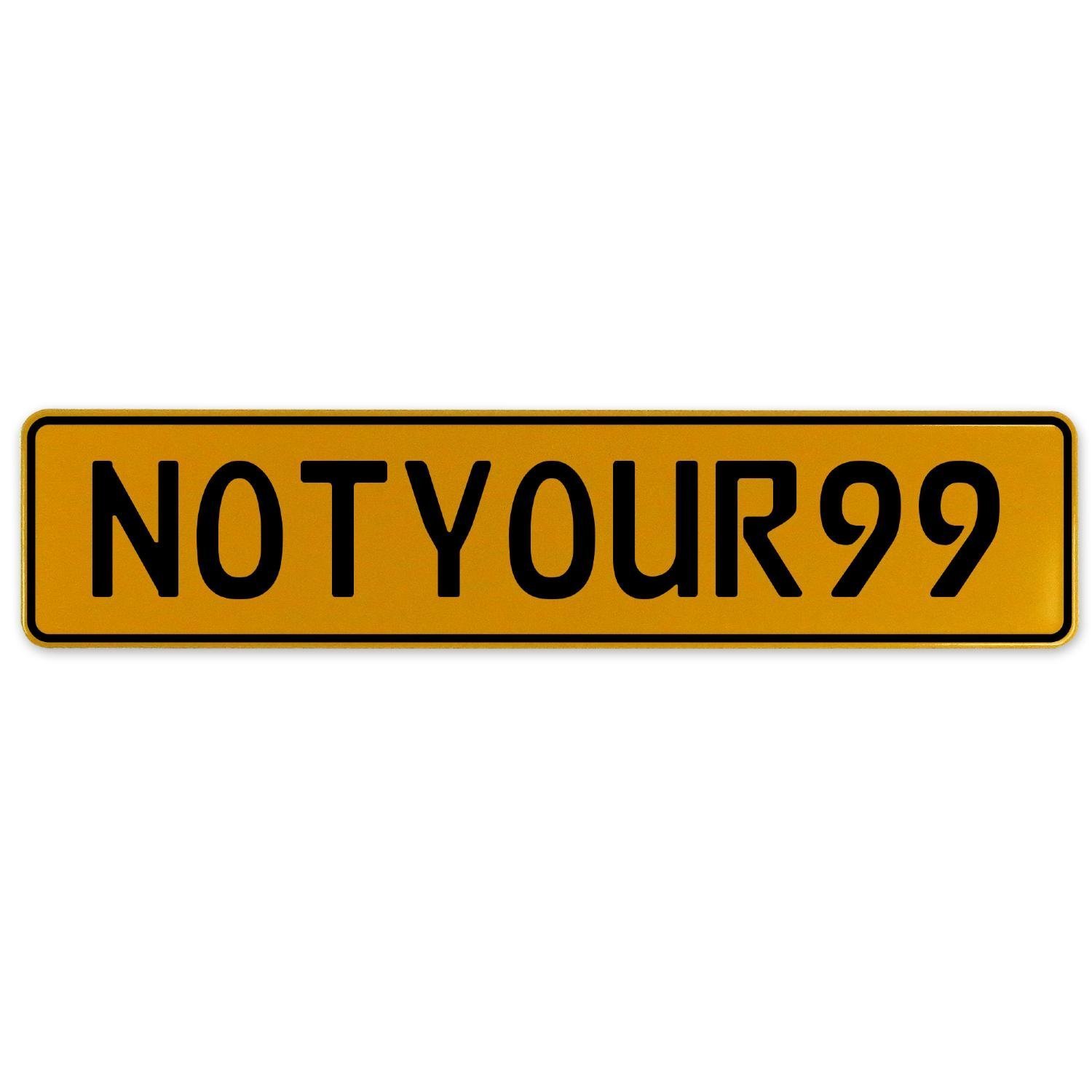 Vintage Parts 560537 NOTYOUR99 Yellow Stamped Aluminum European Plate