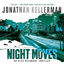 Night Moves: Alex Delaware, Book 33 Audiobook by Jonathan Kellerman Narrated by Jeff Harding