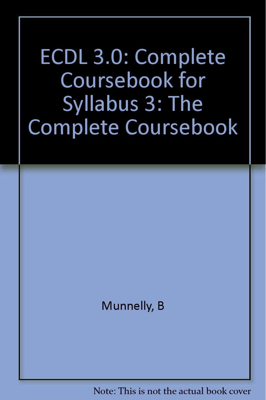 ECDL 3.0: Complete Coursebook for Syllabus 3: The Complete Coursebook pdf