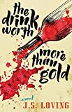 img - for The Drink Worth More Than Gold book / textbook / text book