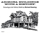 Arizona Buildings with a History!, Richard Nearing, 0963545507