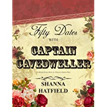 Fifty Dates with Captain Cavedweller: The Humor-Filled Diary of a Romance Smitten Wife