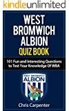 WBA Quiz Book - 101 questions about West Bromwich Albion: 2017/18 Edition (English Edition)