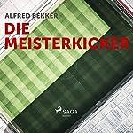 Die Meisterkicker   Alfred Bekker