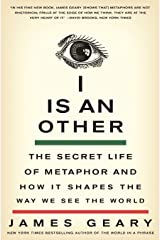 I Is an Other: The Secret Life of Metaphor and How It Shapes the Way We See the World Paperback