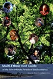 Multi-Ethnic Bird Guide of the Subantarctic Forests of South America, Ricardo Rozzi, 1574412825