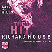 The Hit: The Kills, Book 4 | Richard House