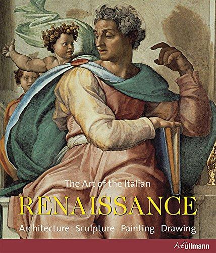 The Art of the Italian Renaissance: Architecture, Sculpture, Painting, - Architecture European Renaissance