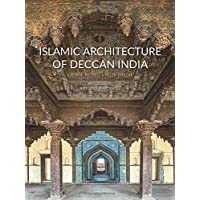 Islamic Architecture of the Deccan, India: 14th to 18th Centuries