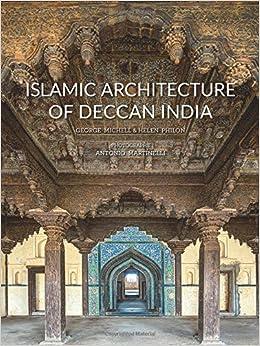 islamic architecture of deccan india george michell helen philon