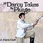 Mr. Darcy Takes the Plunge | J. Marie Croft