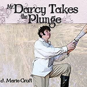 Mr. Darcy Takes the Plunge Audiobook