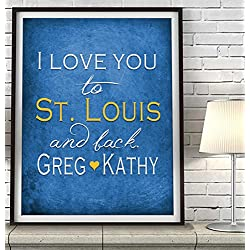 """I Love You to St. Louis and Back"" ART PRINT, Customized & Personalized UNFRAMED, Wedding gift, Valentines day gift, Christmas gift, Father's day gift, All Sizes"