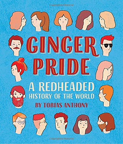 Ginger Pride A Redheaded History Of The World Hardcover March 6 2018