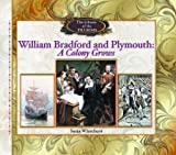 Briefly describes the life of William Bradford and discusses the importance of his leadership in the settling of Plymouth Colony.