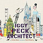 Iggy Peck, Architect | Andrea Beaty