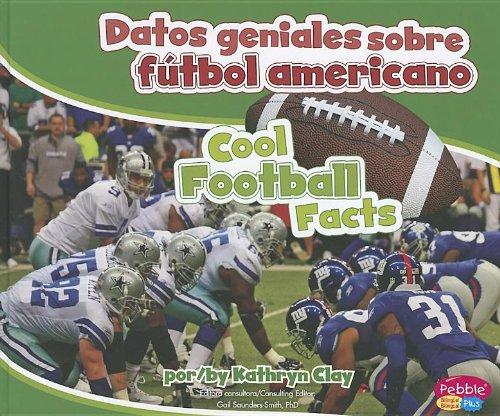 Datos Geniales Sobre Futbol Americano/ Cool Football Facts Pebble Plus Bilingue/Bilingual: Amazon.es: Kathryn Clay: Libros
