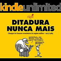 Ditadura Nunca Mais: Charges do fracasso econômico do regime militar - 1977/1985