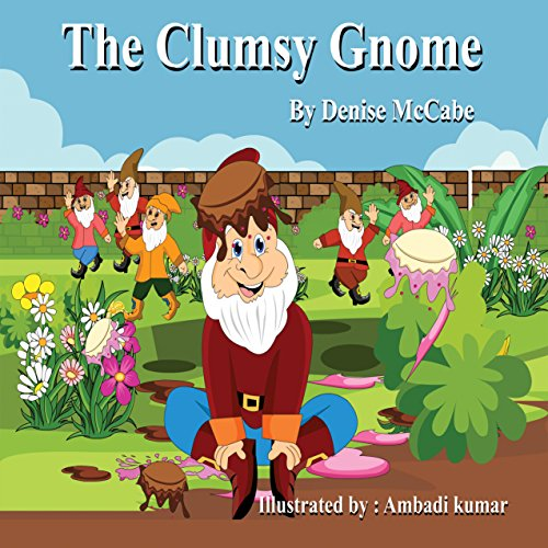 The Clumsy Gnome (Bedtime Stories For Kids Ages 4-8): Short Stories for Kids, Kids Books, Bedtime Stories For Kids, Children Books, Teaching Value Book 1)